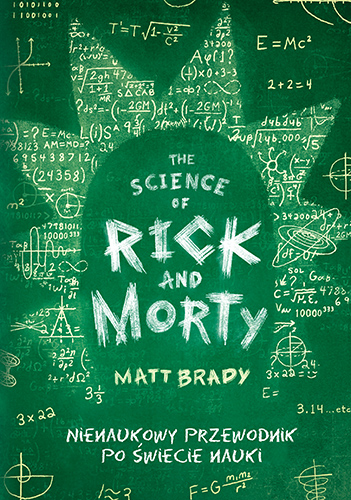 """The Science of Rick and Morty"", wyd. Znak"