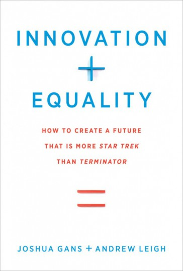Innovation + Equality: How to Create a Future That Is More Star Trek Than Terminator,  MIT Press